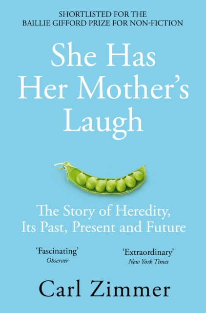 Cover for: She Has Her Mother's Laugh : The Story of Heredity, Its Past, Present and Future