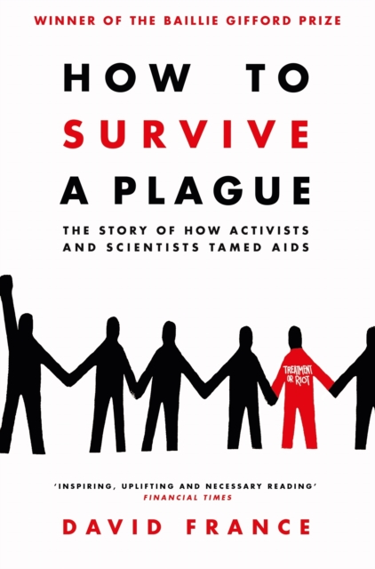 Image for How to Survive a Plague : The Story of How Activists and Scientists Tamed AIDS