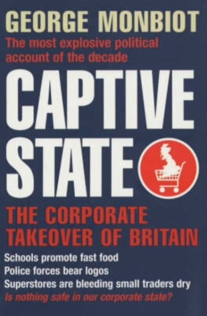 Cover for: Captive State : The Corporate Takeover of Britain