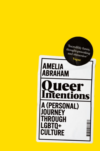 Image for Queer Intentions : A (Personal) Journey Through LGBTQ + Culture