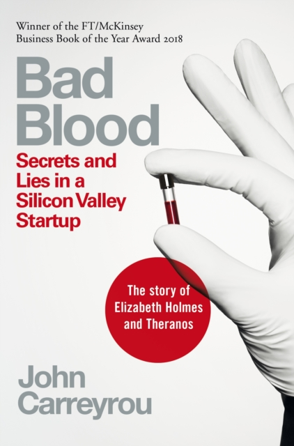Cover for: Bad Blood : Secrets and Lies in a Silicon Valley Startup