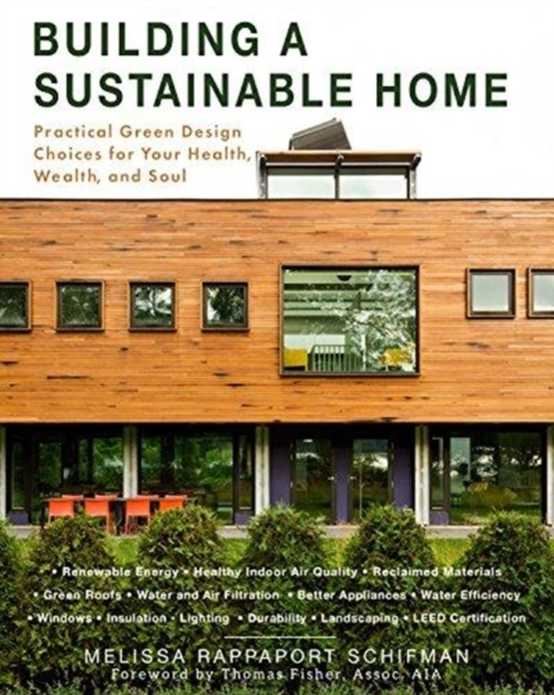 Cover for: Building a Sustainable Home : Practical Green Design Choices for Your Health, Wealth, and Soul