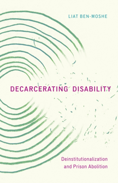 Image for Decarcerating Disability : Deinstitutionalization and Prison Abolition
