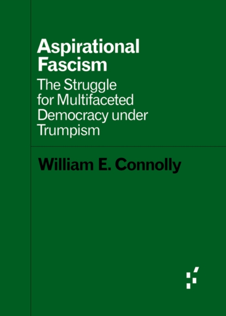 Image for Aspirational Fascism : The Struggle for Multifaceted Democracy under Trumpism