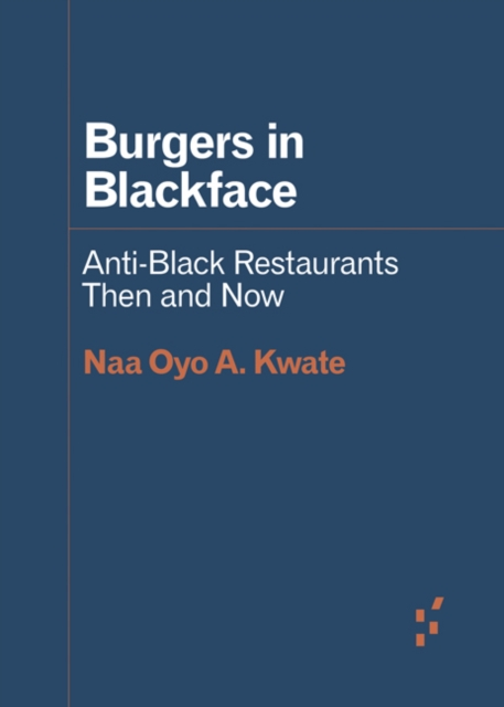 Cover for: Burgers in Blackface : Anti-Black Restaurants Then and Now