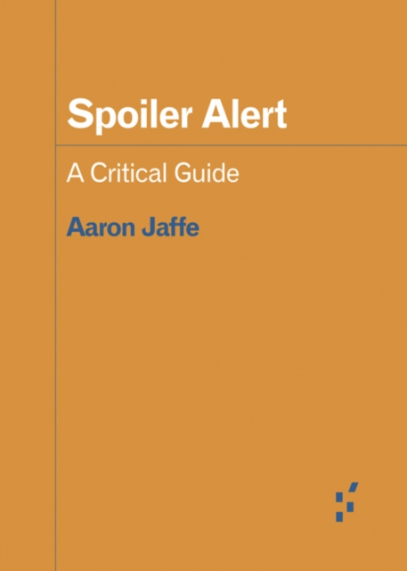 Cover for: Spoiler Alert : A Critical Guide