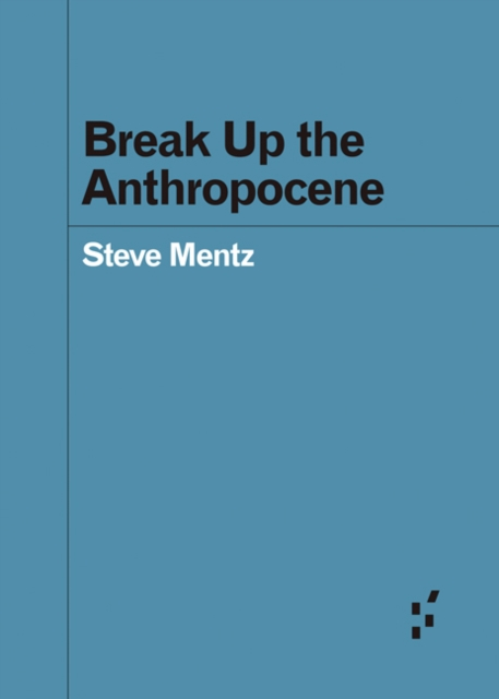 Cover for: Break Up the Anthropocene