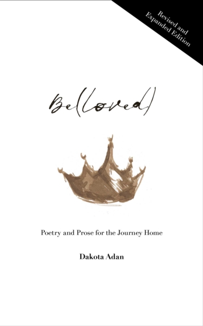 Cover for: Be(loved) : Poetry and Prose for the Journey Home