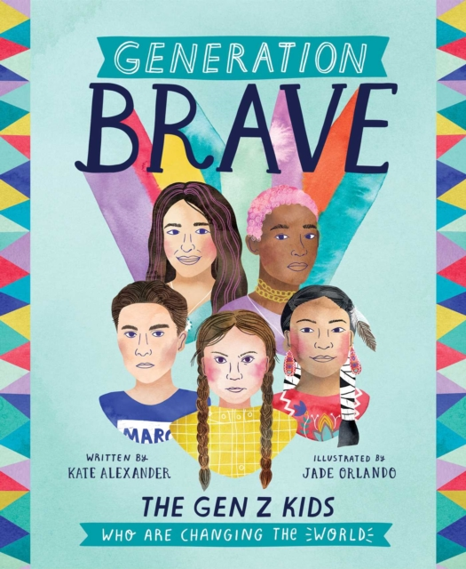 Cover for: Generation Brave : The Gen Z Kids Who Are Changing the World