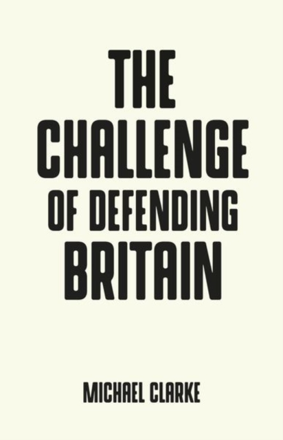 Cover for: The Challenge of Defending Britain