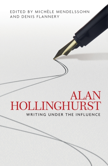 Cover for: Alan Hollinghurst : Writing Under the Influence