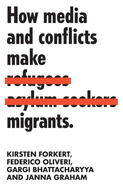 Image for How Media and Conflicts Make Migrants