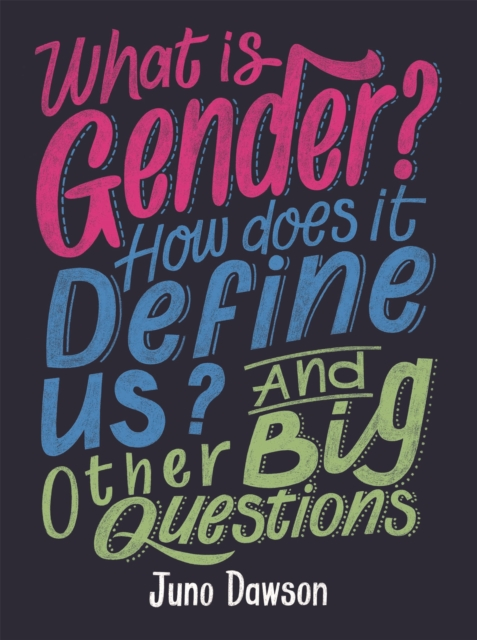 Image for What is Gender? How Does It Define Us? And Other Big Questions for Kids