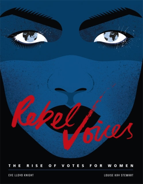 Cover for: Rebel Voices : The Rise of Votes for Women
