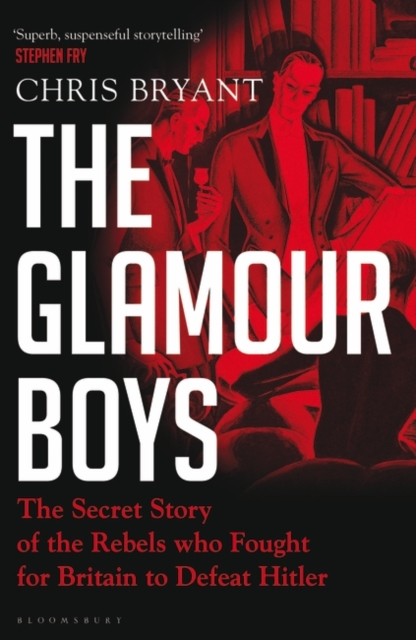 Cover for: The Glamour Boys : The Secret Story of the Rebels who Fought for Britain to Defeat Hitler