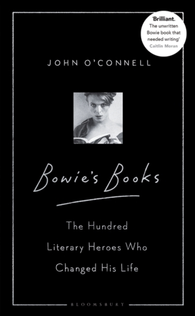 Cover for: Bowie's Books : The Hundred Literary Heroes Who Changed His Life