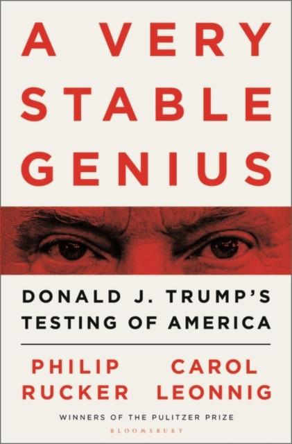 Cover for: A Very Stable Genius : Donald J. Trump's Testing of America