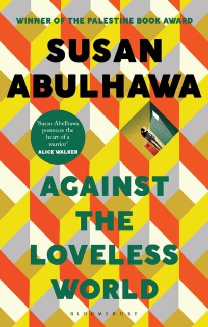Image for Against the Loveless World : Winner of the Palestine Book Award