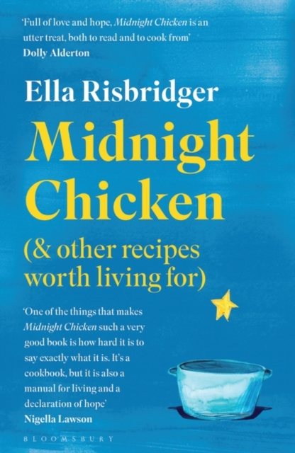 Image for Midnight Chicken : & Other Recipes Worth Living For