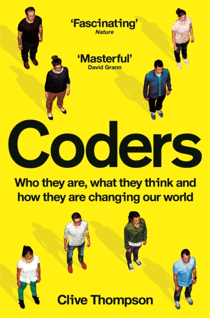 Cover for: Coders : Who They Are, What They Think and How They Are Changing Our World