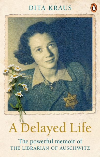 Cover for: A Delayed Life : The true story of the Librarian of Auschwitz