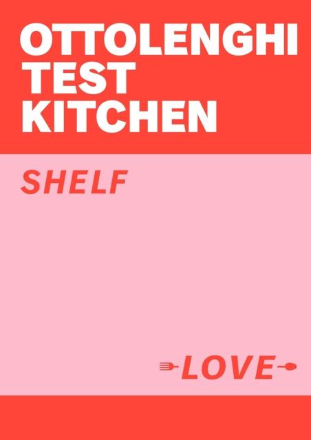 Image for Ottolenghi Test Kitchen: Shelf Love