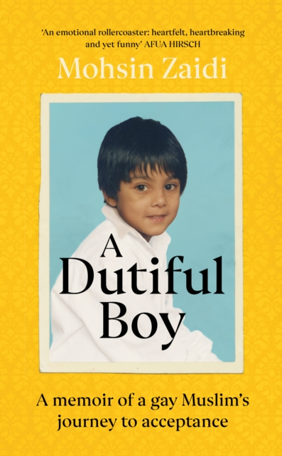 Image for A Dutiful Boy : A memoir of a gay Muslim's journey to acceptance