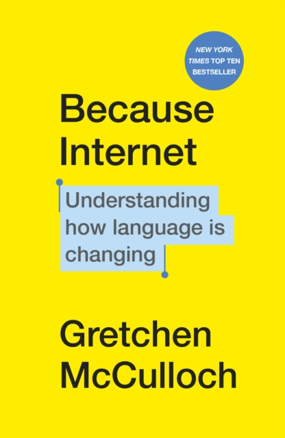 Cover for: Because Internet : Understanding how language is changing
