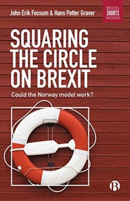 Cover for: Squaring the Circle on Brexit : Could the Norway Model Work?
