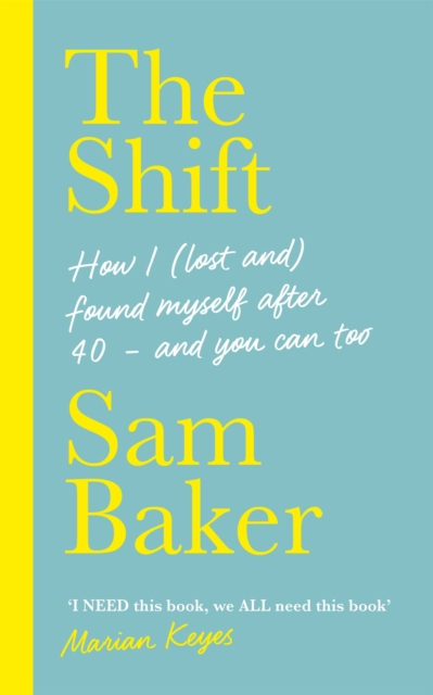 Image for The Shift : How I (lost and) found myself after 40 - and you can too