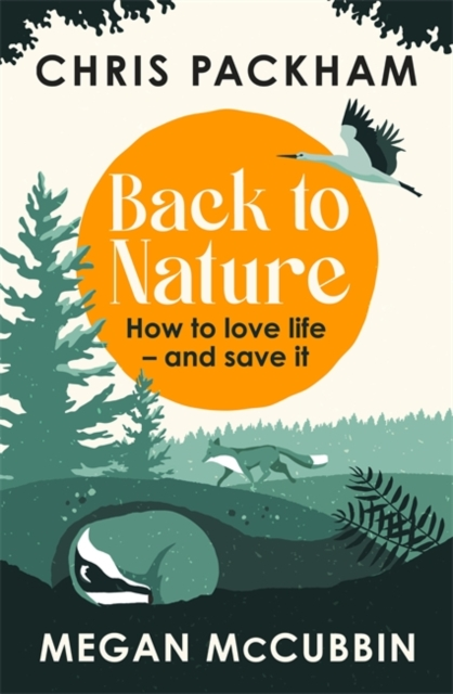 Cover for: Back to Nature : How to Love Life - and Save It