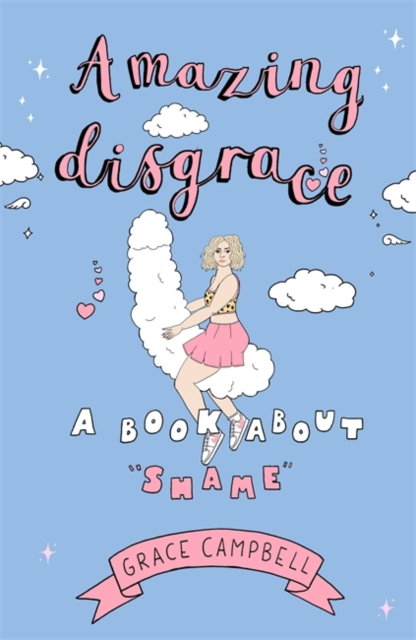 Cover for: Amazing Disgrace : A Book About Shame