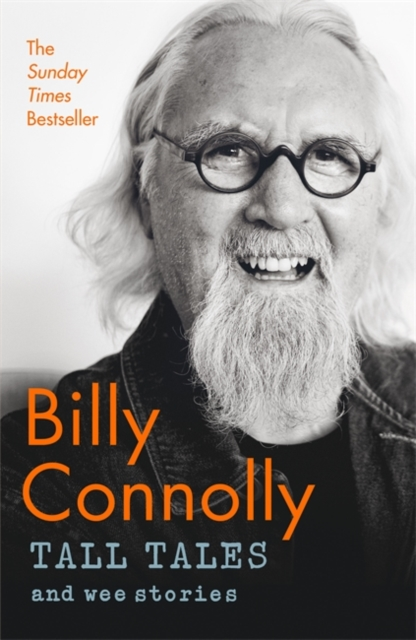 Cover for: Tall Tales and Wee Stories : The Best of Billy Connolly