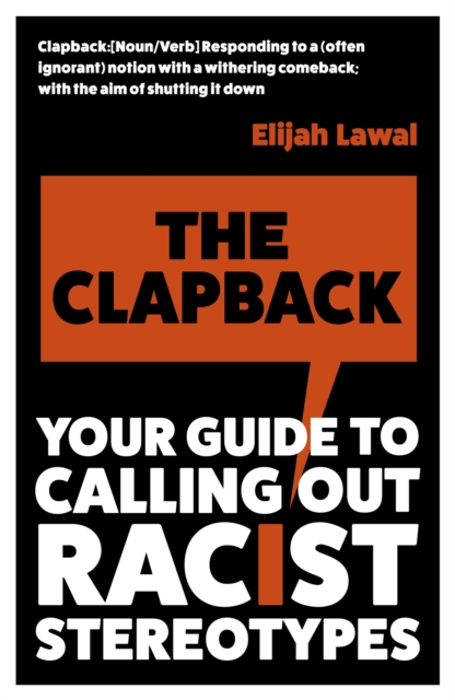 Cover for: The Clapback : Your Guide to Calling out Racist Stereotypes