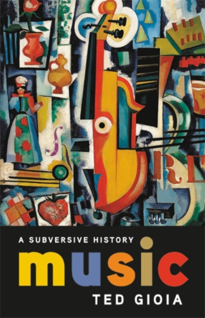 Image for Music : A Subversive History