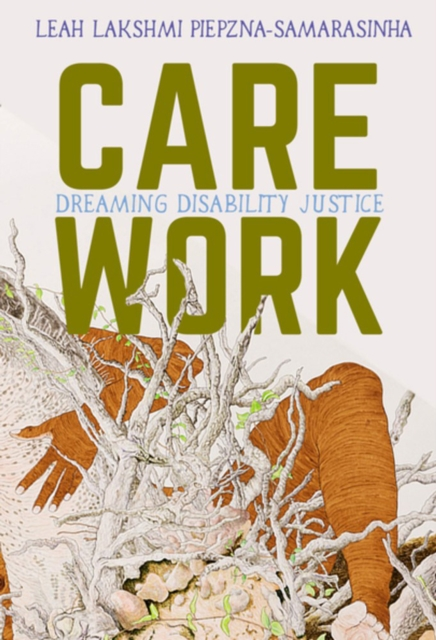 Cover for: Care Work : Dreaming Disability Justice