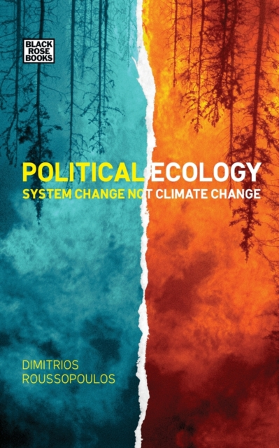 Cover for: Political Ecology - System Change Not Climate Change