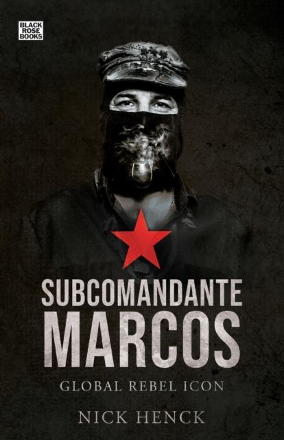 Cover for: Subcomandante Marcos : Global Rebel Icon