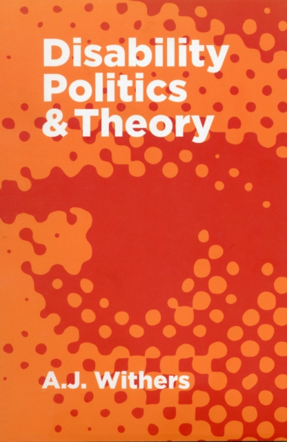 Cover for: Disability Politics and Theory