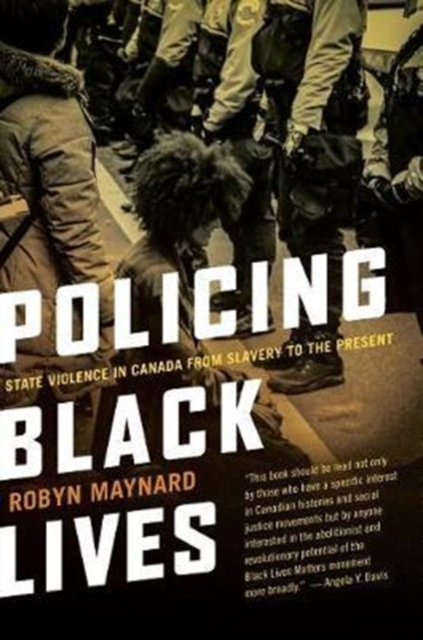 Cover for: Policing Black Lives : State Violence in Canada from Slavery to the Present