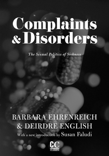 Image for Complaints And Disorders : The Sexual Politics of Sickness
