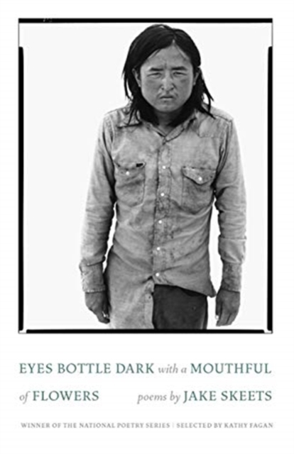 Cover for: Eyes Bottle Dark with a Mouthful of Flowers : Poems