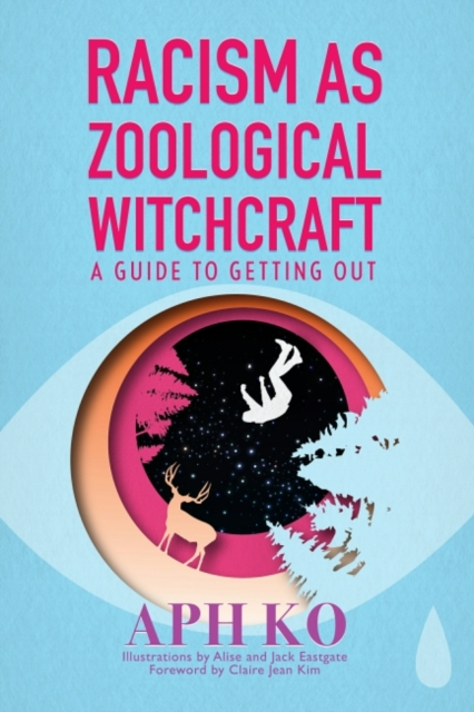 Cover for: Racism as Zoological Witchcraft : A Guide for Getting out