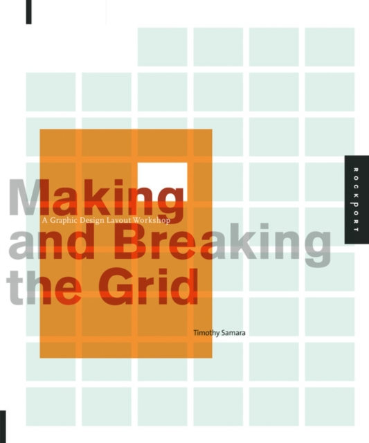 Making and Breaking the Grid: A Layout Design Workshop (Paperback. 9781592531257