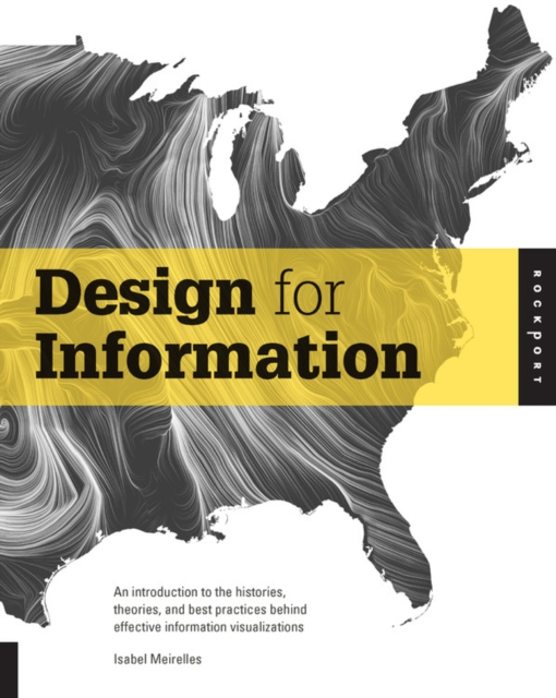 Design for Information: An Introduction to the Histories, Theories, and Best Pr.