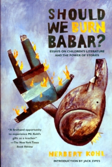 Cover for: Should We Burn Babar? : Essays on Children's Literature and the Power of Stories