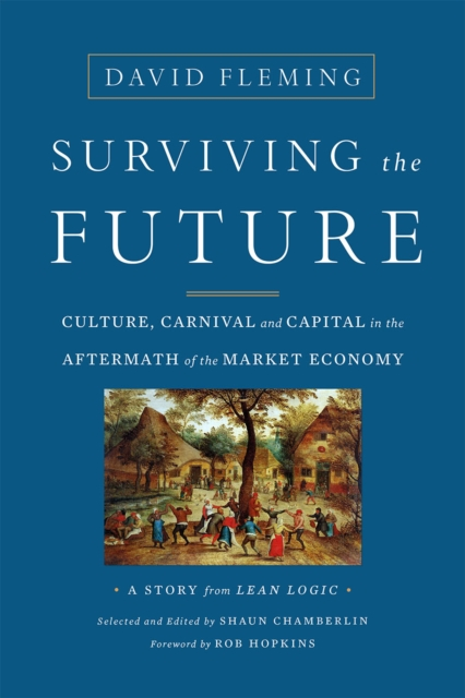 Cover for: Surviving the Future : Culture, Carnival and Capital in the Aftermath of the Market Economy