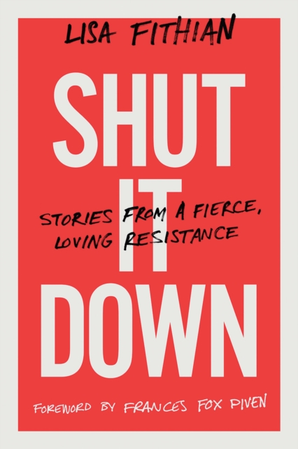 Cover for: Shut It Down : Stories from a Fierce, Loving Resistance