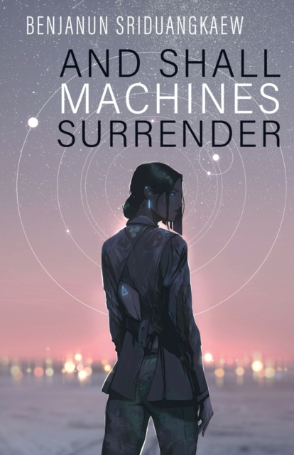 Cover for: And Shall Machines Surrender
