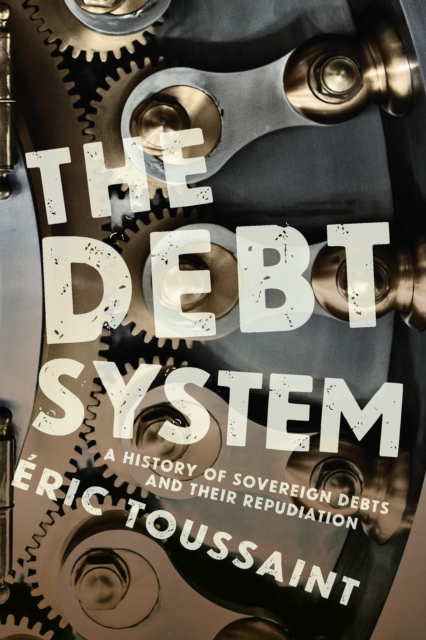 Cover for: Debt System : A History of Sovereign Debts and their Repudiation
